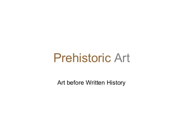 Prehistoric Art Art before Written History