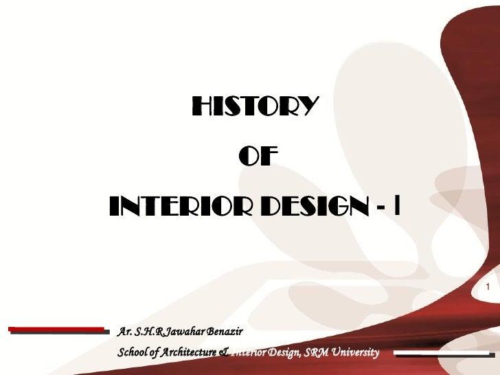 HISTORY                         OFINTERIOR DESIGN - I                                                           1Ar. S.H.R...