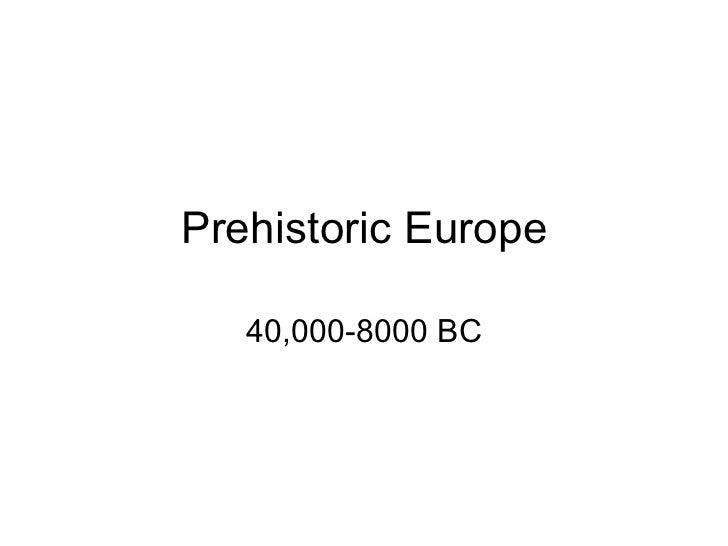 Prehistoric Europe 40,000-8000 BC