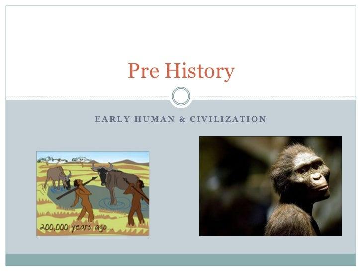 Early Human & Civilization<br />Pre History <br />