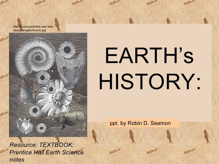 Prehistory & early life2  Notes on the geologic & life history of Earth from Precambrian to the present Cenozoic Era
