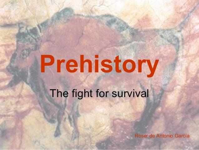 PrehistoryThe fight for survivalRoser de Antonio García