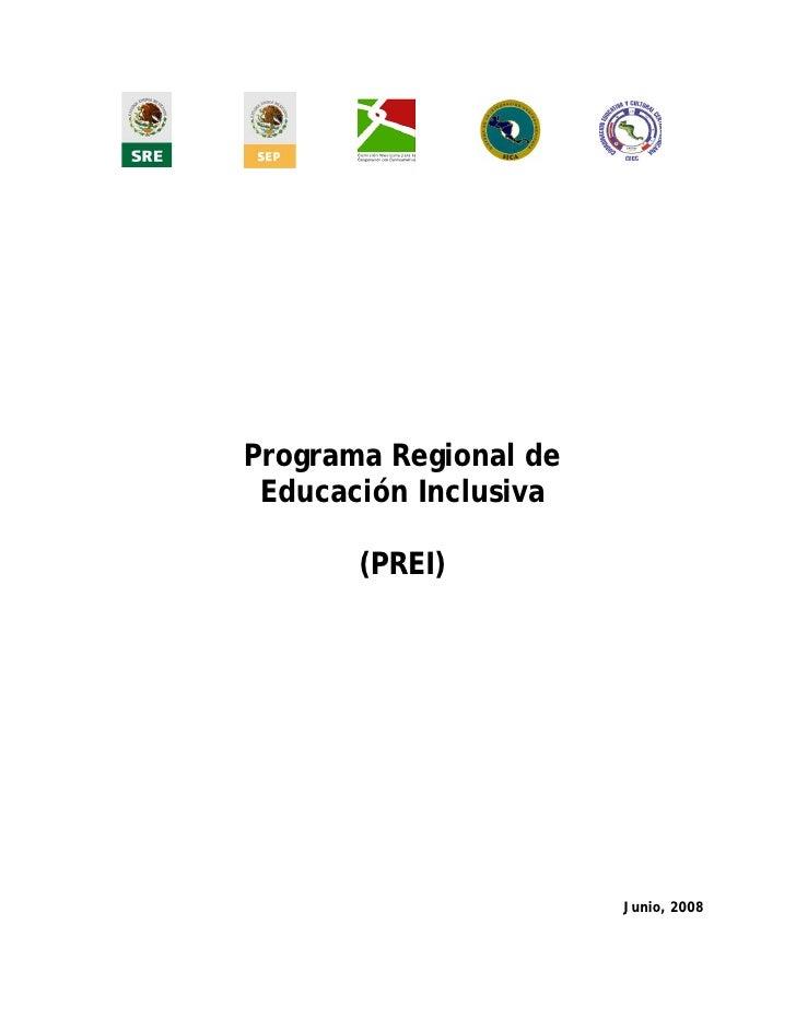 Programa Regional de Educación Inclusiva       (PREI)                       Junio, 2008