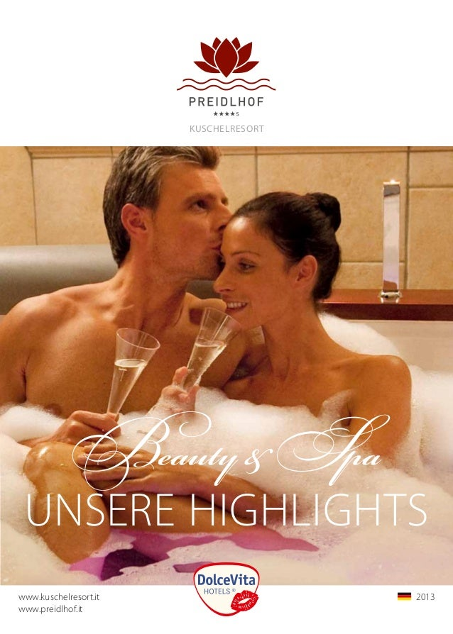 www.kuschelresort.it	www.preidlhof.itKuschelresort	2013	Beauty&SpaUnsere Highlights