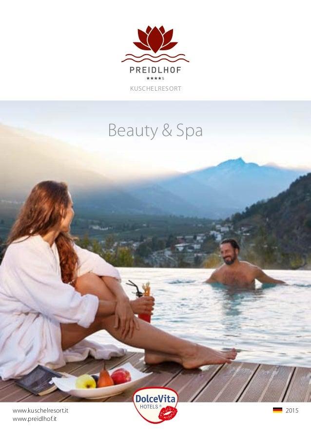 kuSCHELRESoRT www.kuschelresort.it www.preidlhof.it 2015 Beauty & Spa