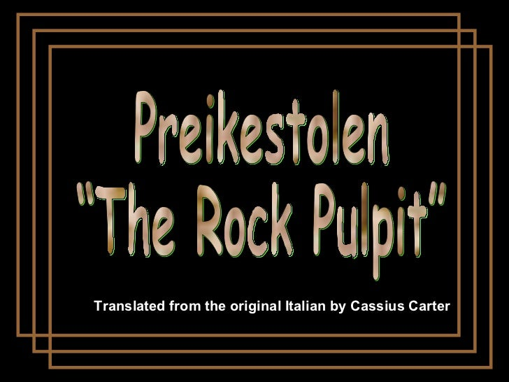 """Preikestolen """"The Rock Pulpit"""" Translated from the original Italian by Cassius Carter"""