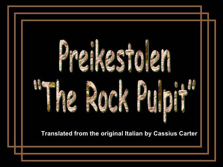 "Preikestolen ""The Rock Pulpit"" Translated from the original Italian by Cassius Carter"