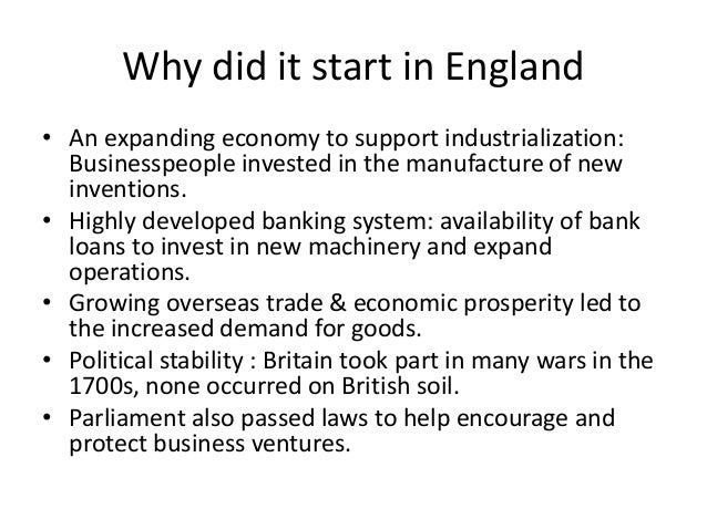 why did the industrial revolution start in england essay Why did the industrial revolution take place in eighteenth century britain and not elsewhere in europe or asia professor allen argues that the british industrial.