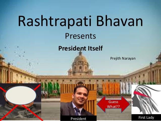 Rashtrapati Bhavan Presents President Itself Guess What?? Prejith Narayan President First Lady