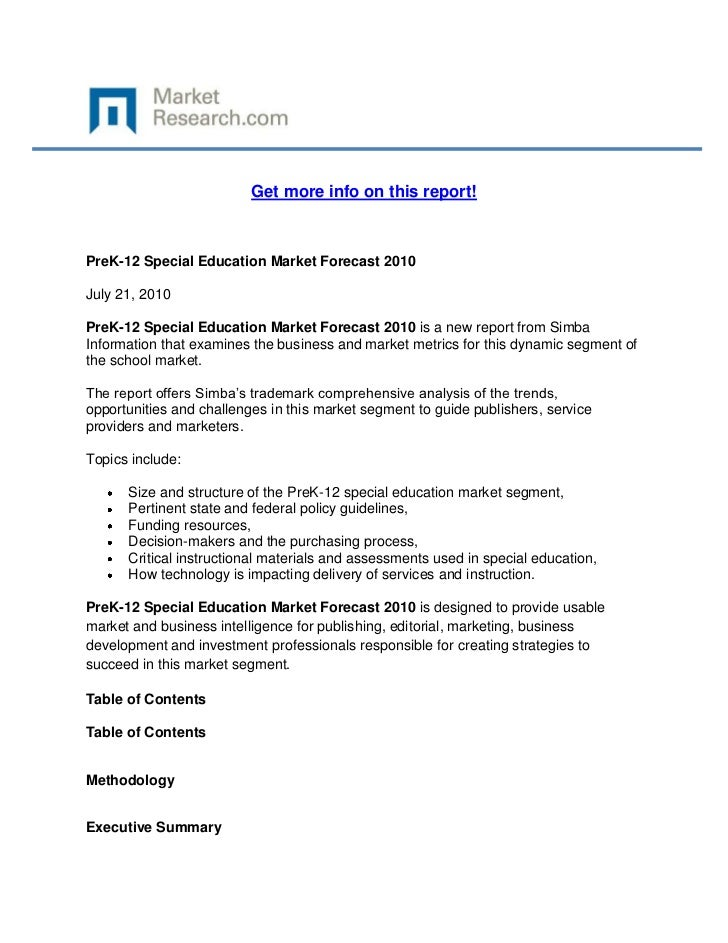 Get more info on this report!PreK-12 Special Education Market Forecast 2010July 21, 2010PreK-12 Special Education Market F...