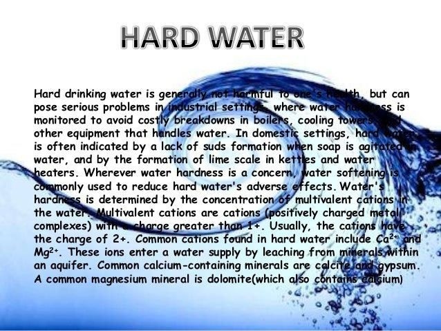 Hard drinking water is generally not harmful to one's health, but can pose serious problems in industrial settings, where ...