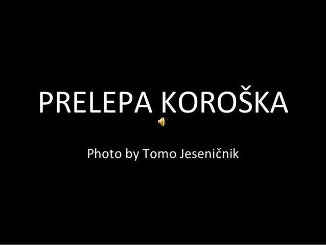 PRELEPA KOROŠKA Photo by Tomo Jeseničnik