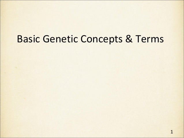 Basic Genetic Concepts & Terms 1