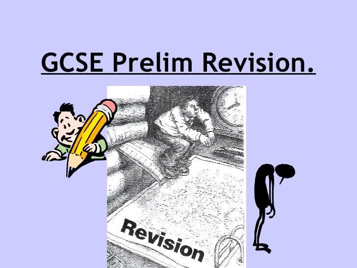 GCSE Prelim Revision.