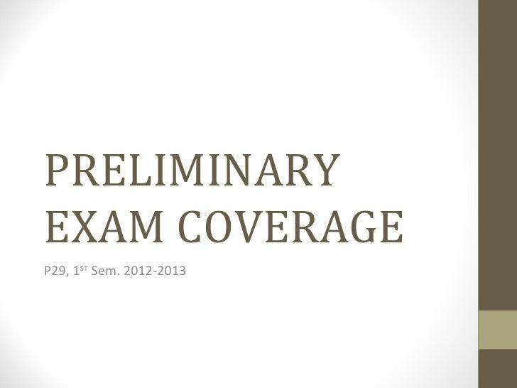 Preliminary exam coverage