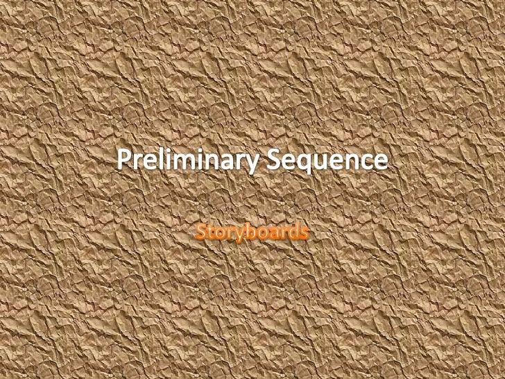Preliminary sequence