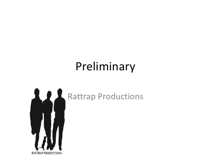 Preliminary <br />Rattrap Productions<br />