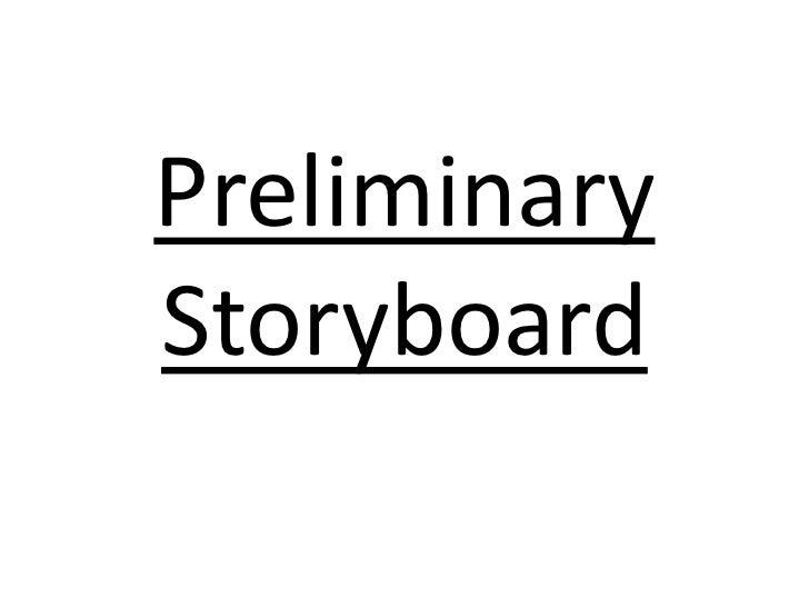Preliminary Storyboard<br />