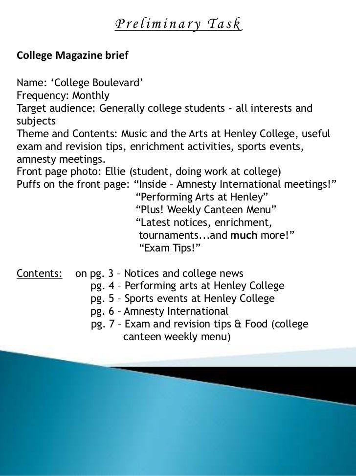 Preliminary Task<br />College Magazine brief<br />Name: 'College Boulevard'<br />Frequency: Monthly<br />Target audience: ...