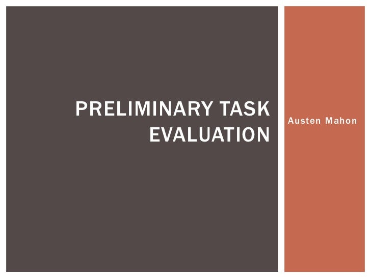PRELIMINARY TASK   Austen Mahon      EVALUATION