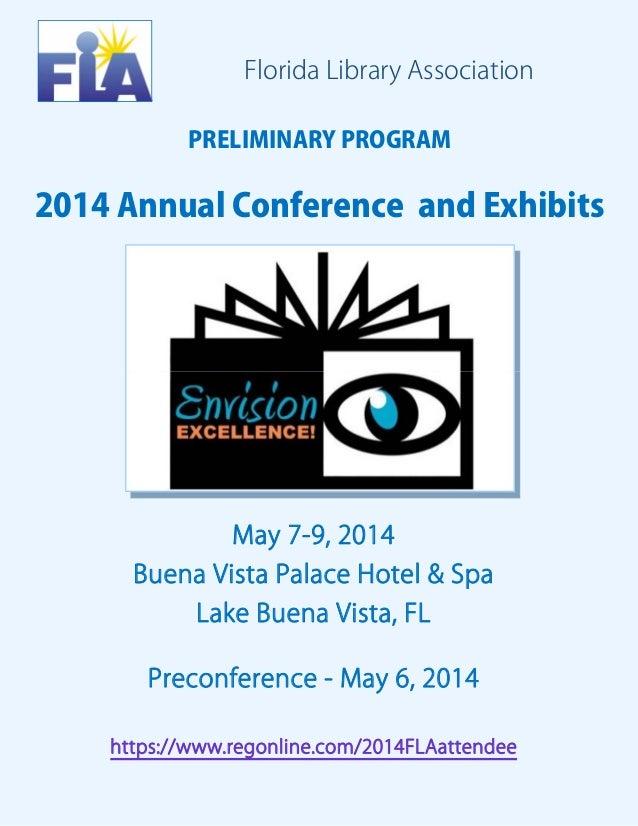 Florida Library Association PRELIMINARY PROGRAM  2014 Annual Conference and Exhibits  May 7-9, 2014 Buena Vista Palace Hot...