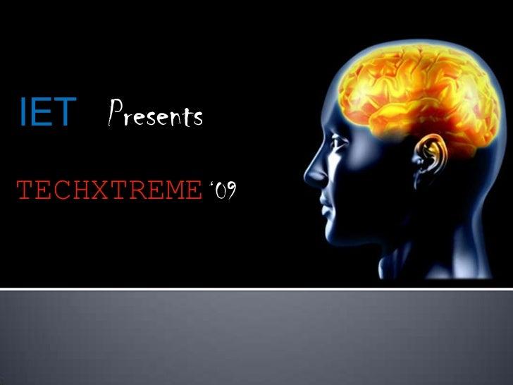 IET PresentsTECHXTREME '09