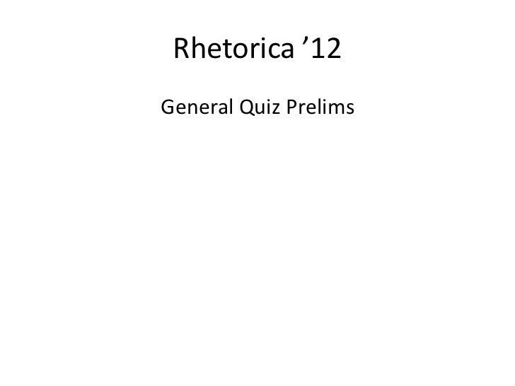 Rhetorica '12General Quiz Prelims