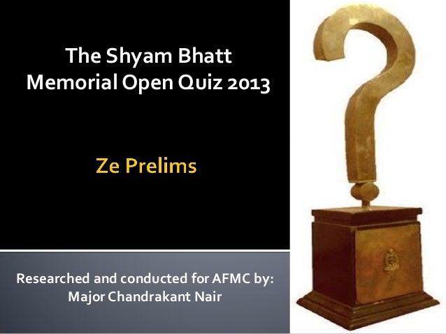 Prelims - The Shyam Bhatt Memorial Open Quiz 2013 at AFMC Pune