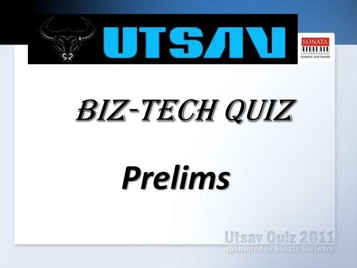 Utsav-2011 Biz-Tech Prelims