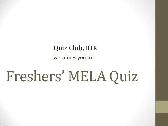 Fresher's Quiz '13 MELA Prelims