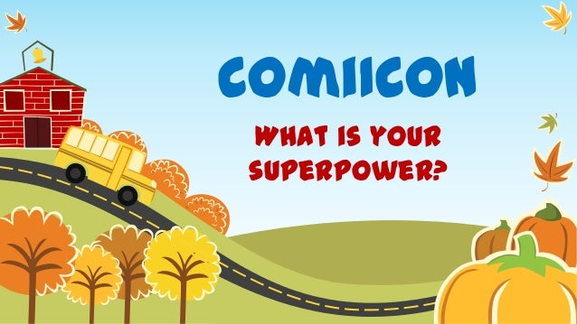 ComiICon What is your superpower?