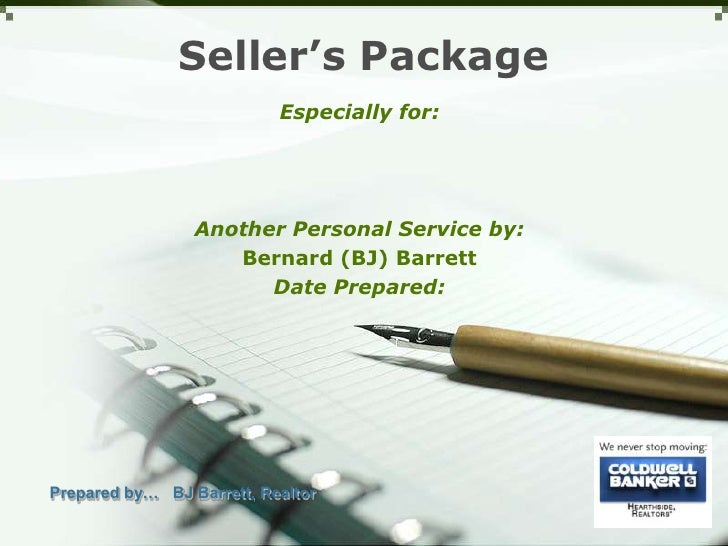 Seller's Package<br />Especially for:<br />Another Personal Service by:<br />Bernard (BJ) Barrett<br />Date Prepared:<br /...