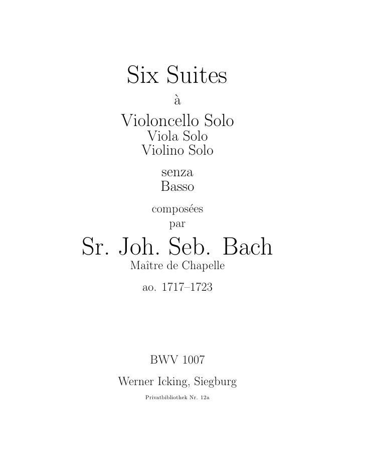 Six Suites                  a                  `   Violoncello Solo        Viola Solo       Violino Solo          senza   ...