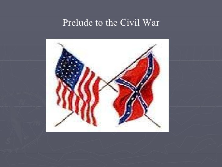 Prelude to the Civil War