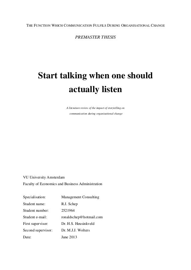 THE FUNCTION WHICH COMMUNICATION FULFILS DURING ORGANISATIONAL CHANGE PREMASTER THESIS Start talking when one should actua...