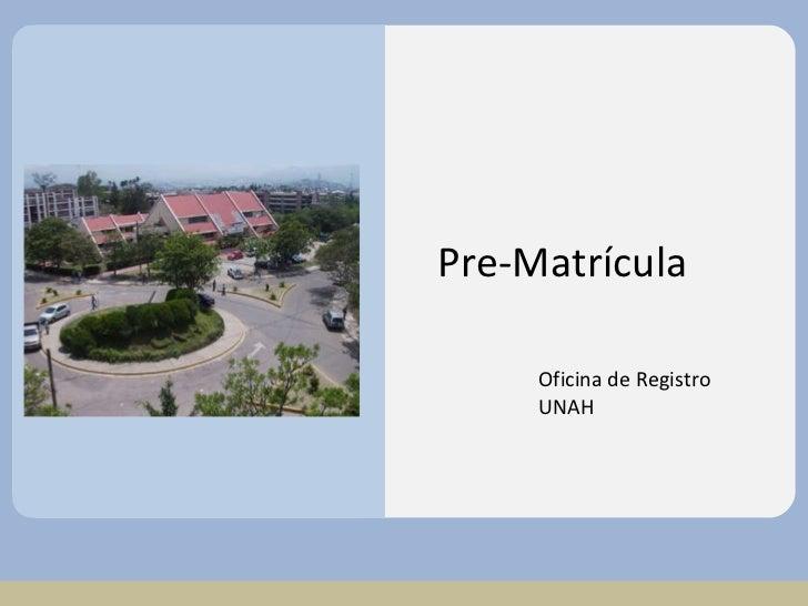 Pre-Matrícula Oficina de Registro UNAH