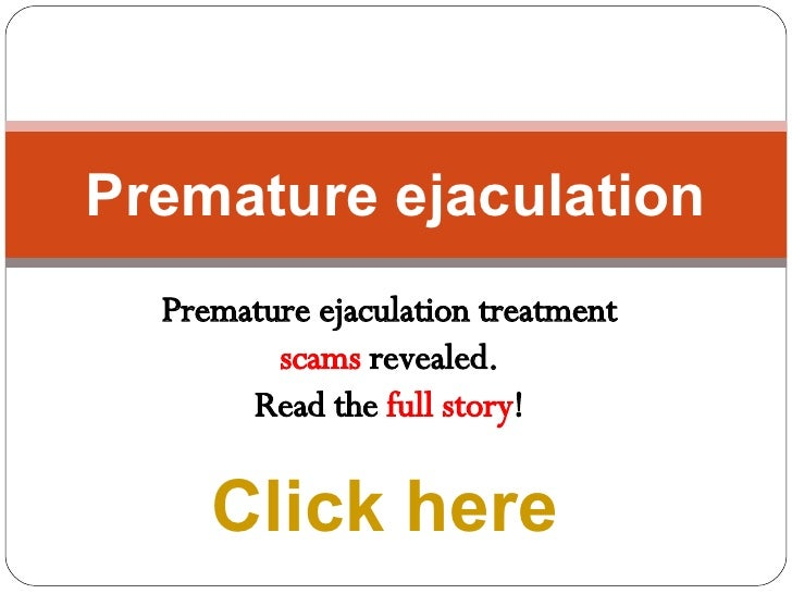 Pre mature ejaculation treatment what