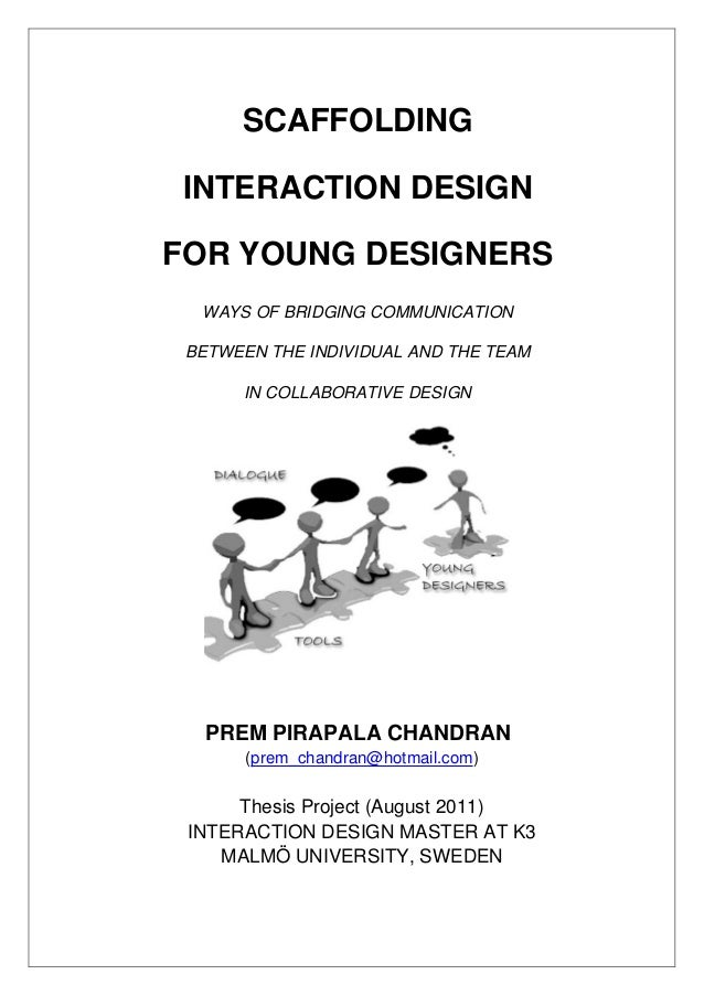 SCAFFOLDING INTERACTION DESIGN FOR YOUNG DESIGNERS WAYS OF BRIDGING COMMUNICATION BETWEEN THE INDIVIDUAL AND THE TEAM ...