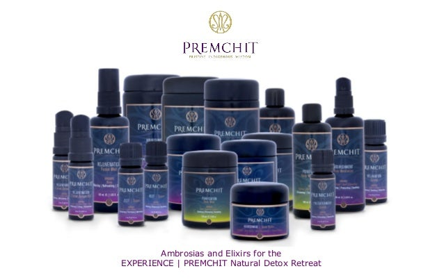 Ambrosias and Elixirs for the EXPERIENCE | PREMCHIT Natural Detox Retreat