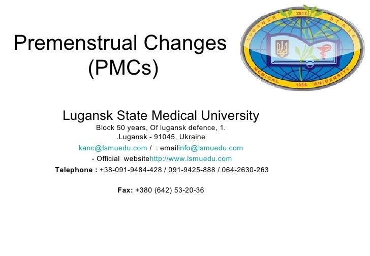 Premenstrual Changes      (PMCs)     Lugansk State Medical University              Block 50 years, Of lugansk defence, 1. ...