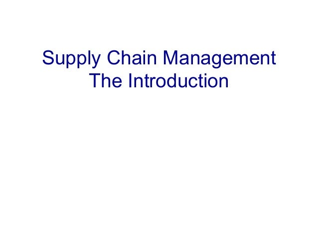 Supply Chain Management The Introduction