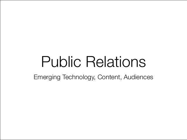 Public Relations Emerging Technology, Content, Audiences