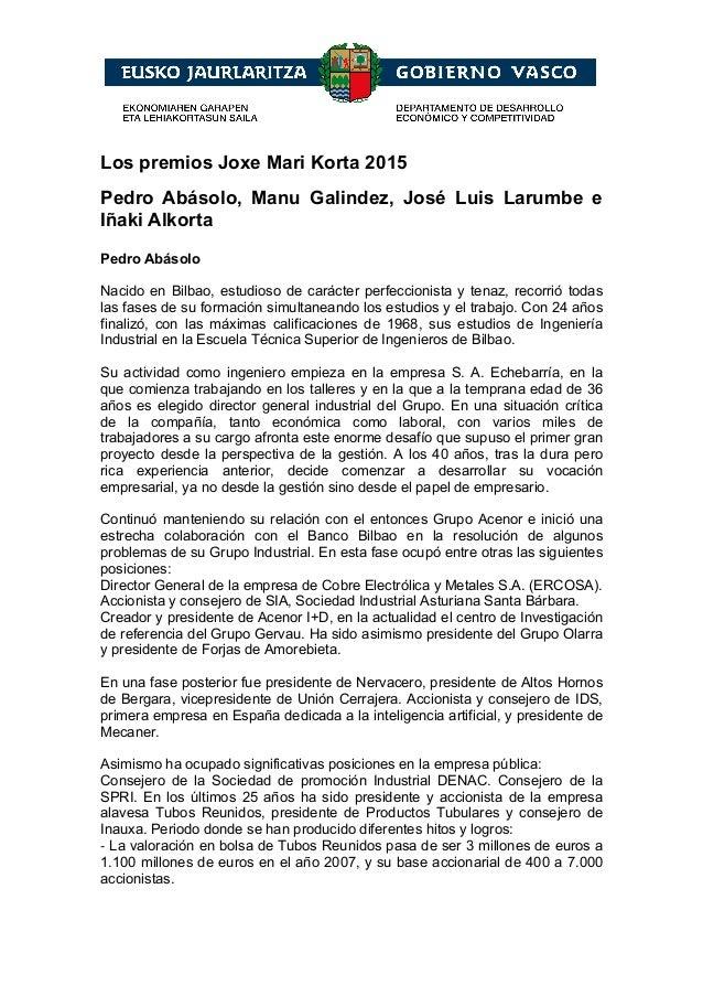 Los premios Joxe Mari Korta 2015 Pedro Abásolo, Manu Galindez, José Luis Larumbe e Iñaki Alkorta Pedro Abásolo Nacido en...