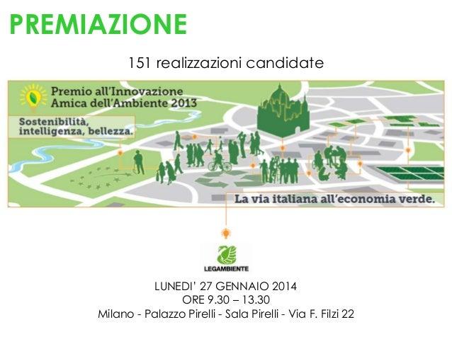 PREMIAZIONE 151 realizzazioni candidate  LUNEDI' 27 GENNAIO 2014 ORE 9.30 – 13.30 Milano - Palazzo Pirelli - Sala Pirelli ...