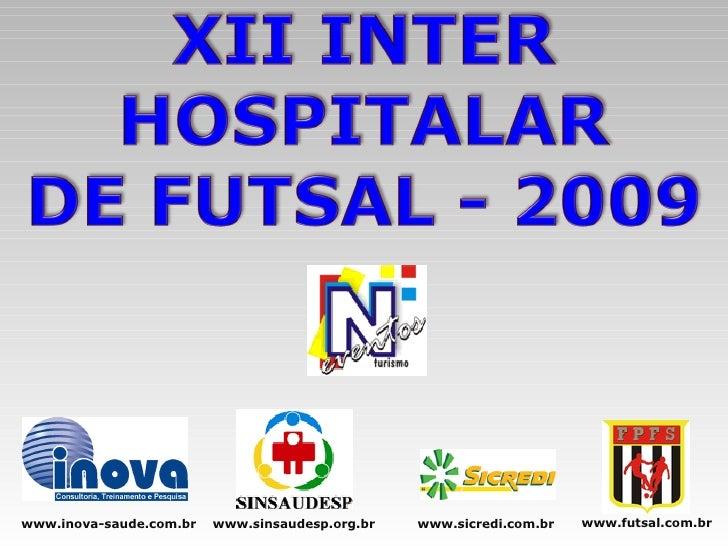 www.inova-saude.com.br www.sinsaudesp.org.br www.sicredi.com.br www.futsal.com.br