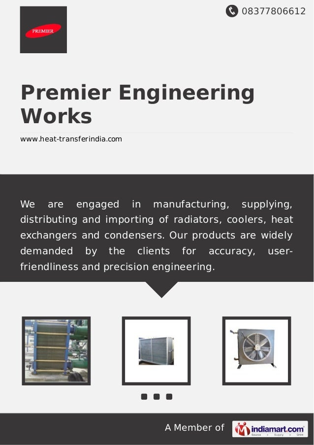 08377806612 A Member of Premier Engineering Works www.heat-transferindia.com We are engaged in manufacturing, supplying, d...