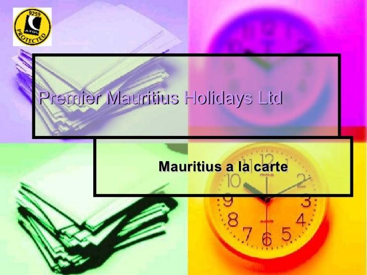 Premier Mauritius Holidays Ltd Mauritius a la carte