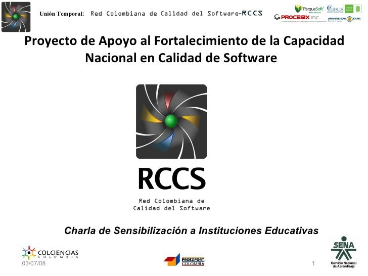 Proyecto de Apoyo al Fortalecimiento de la Capacidad Nacional en Calidad de Software  06/02/09 Charla de Sensibilización a...