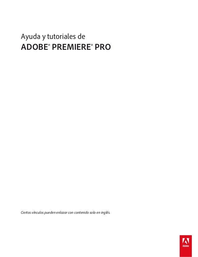 Ayuda y tutoriales de ADOBE® PREMIERE® PROCiertos vínculos pueden enlazar con contenido solo en inglés.