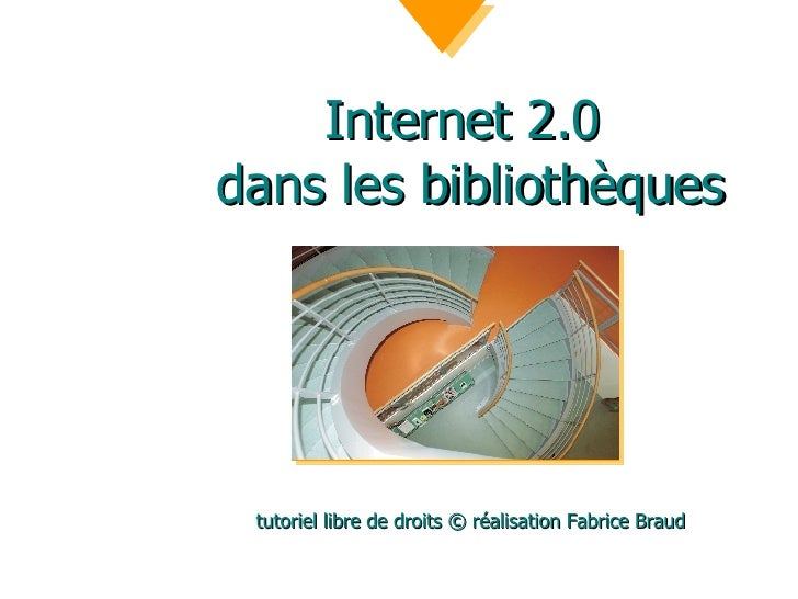 Internet 2.0  dans les bibliothèques tutoriel libre de droits © réalisation Fabrice Braud